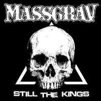 Massgrav — Still The Kings CD